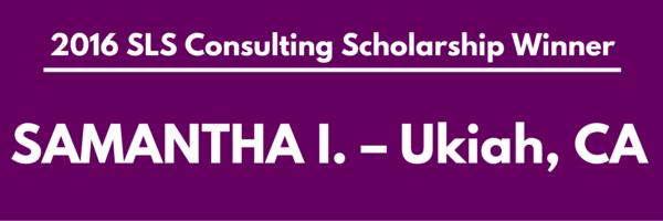 Samantha I. - 2016 SLS Consulting Scholarship Winner